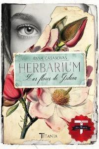 Herbarium. Las flores de Gideón by paginasdechocolate